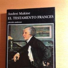 Libros antiguos: EL TESTAMENTO FRANCÉS. ANDREI MAKINE. TUSQUETS EDITORES. LITERATURA FRANCESA CONTEMPORANEA. Lote 181506148