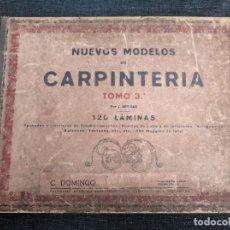 Libros antiguos: NUEVOS MODELOS DE CARPINTERÍA - TOMO 3 - 120 LÁMINAS. Lote 181508167