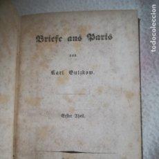 Libros antiguos: BRIEFE AUS PARIS. KARL GUTZKOW. ERFTER ZHEIL. 1842. LEIPZIG. EN ALEMAN. 291 PAGINAS. Lote 181527072