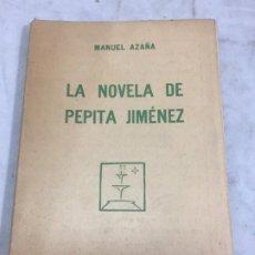 Livres anciens: LA NOVELA DE PEPITA JIMÉNEZ CUADERNOS LITERARIOS, 1927 MANUEL AZAÑA INTONSO. Lote 232449170