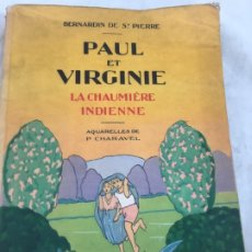 Libros antiguos: PAUL ET VIRGINIE CHAUMIÈRE INDIENNE EDITIONS NILSSON, PARIS (1928) BERNARDIN SAINT-PIERRE ACUARELAS. Lote 181546530