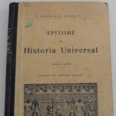 Libros antiguos: EPÍTOME DE HISTORIA UNIVERSAL - TERCERA EDICIÓN - P. RAMÓN RUIZ AMADO - AÑO 1931. Lote 181550601