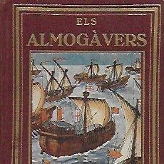 Libros antiguos: ELS ALMOGAVERS / JOAN GOLS; IL. J. D' IVORI. BADALONA : PROA, 1929. 15X11CM. 131 P.IL.. Lote 181592483