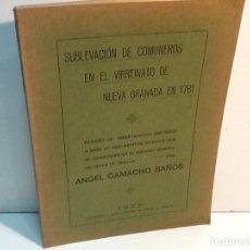 Libros antiguos: ANGEL CAMACHO ... SUBLEVACION DE COMUNEROS EN EL VIRREINATO DE NUEVA GRANADA EN 1781... 1925. Lote 181598883