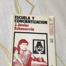 Libros antiguos: ESCUELA Y CONCIENTIZACIÓN. J. JAVIER ECHEVARRRÍA. 1974. Lote 181605042