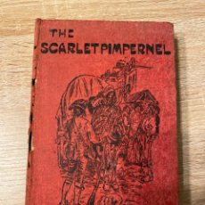 Libros antiguos: THE SCARLET PIMPERNEL. BARONESS ORCZY. GREENING & CO. LONDON, 1908. PAGS: 312. Lote 181623578