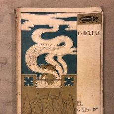 Libros antiguos: EL GRILLO DEL HOGAR. C. DICKENS. L. GONZÁLEZ Y C.ª EDITORES PONTIFICIOS 1902.. Lote 181631713