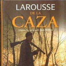 Libros antiguos: LAROUSSE DE LA CAZA. DELIVES, JUAN. A-CAZ-447. Lote 181704898