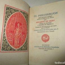 Libros antiguos: EL PHILOBIBLION, MUY HERMOSO TRATADO SOBRE EL AMOR A LOS LIBROS. BURY, RICARDO DE. 1927.. Lote 181746036