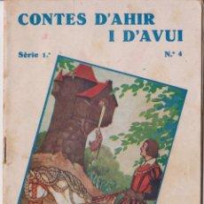 Libros antiguos: CONTES D'AHIR I D'AVUI – NINURETA, L'ESCOLÀ SENSE POR I EL REITÓ I L'OS – GERMANS GRIMM - 1931. Lote 181792990