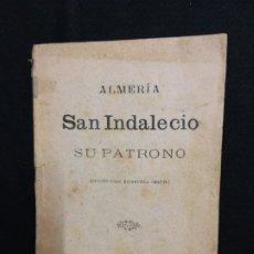 Libros antiguos: BARTOLOME CARPENTE. ALMERIA. SAN INDALECIO. SU PATRONO. ALMERIA. IMP. DE N. CORDERO. 1907.. Lote 181947463