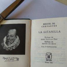 Libros antiguos: LA GITANILLA. PEQUEÑO Y FAMOSO LIBRO DE CERVANTES. Lote 182040917