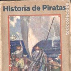 Libros antiguos: GILBERT : HISTORIA DE PIRATAS (MUNDIAL, 1931). Lote 182052448