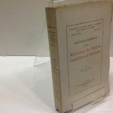 Libros antiguos: RELACIONES HISTORICAS DE LAS MISIONES DE LOS PADRES CAPUCHINOS DE VENEZUELA SIGLOS XVII Y XVIII 1928. Lote 182063827