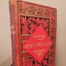 Libros antiguos: PACOTILLAS - PORFIRIO PARRA - NOVELA MEXICANA - PRIMERA EDICIÓN 1900.. Lote 182075497