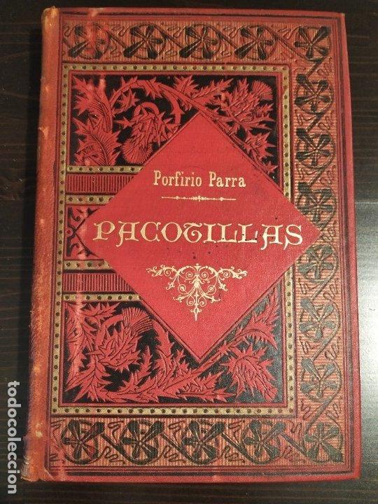 Libros antiguos: PACOTILLAS - PORFIRIO PARRA - NOVELA MEXICANA - PRIMERA EDICIÓN 1900. - Foto 2 - 182075497
