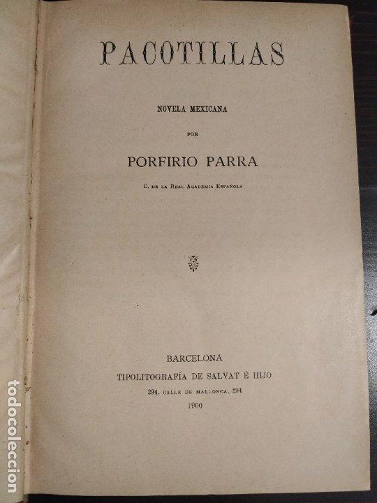 Libros antiguos: PACOTILLAS - PORFIRIO PARRA - NOVELA MEXICANA - PRIMERA EDICIÓN 1900. - Foto 3 - 182075497