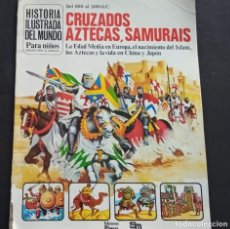 Libros antiguos: CRUZADOS, AZTECAS, SAMURAIS. HISTORIA ILUSTRADA DEL MUNDO. PLESA SM 1979. Lote 182108648