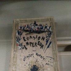 Libros antiguos: EVASIÓN D'EMPEREUR - CAPITAINE DANRIT. LIBRAIRIE DELAGRAVE. TEXTO EN FRANCÉS. Lote 182164605