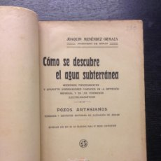 Libros antiguos: COMO SE DESCUBRE EL AGUA SUBTERRANEA, JOAQUIN MENENDEZ ORMAZA, POZOS ARTESIANOS. Lote 182197026