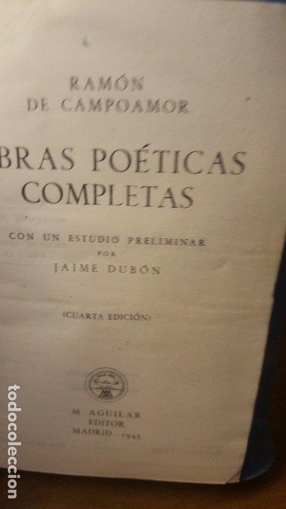 Libros antiguos: Aut.- Campoamor, Titulo Obras Poéticas Completas, Aguilar, Joya,jmolina1946 - Foto 2 - 182197276
