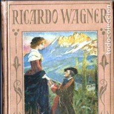 Libros antiguos: ARALUCE : RICARDO WAGNER (1928). Lote 182214647