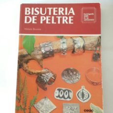 Libros antiguos: BISUTERIA DE PELTRE, MIRIAM BROWE. Lote 182235753