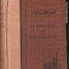 Libros antiguos: EMILIO SALGARI : EL ESCLAVO DE MADAGASCARI (ARALUCE, 1929) PRIMERA EDICIÓN. Lote 182245346