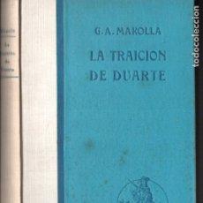 Libros antiguos: G. A. MAROLLA : LA TRAICIÓN DE DUARTE (ARALUCE SALGARI, 1932) PRIMERA EDICIÓN. Lote 182246091