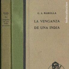 Libros antiguos: G. A. MAROLLA : LA VENGANZA DE UNA INDIA (ARALUCE SALGARI, 1931) PRIMERA EDICIÓN. Lote 182246132