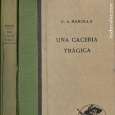 Libros antiguos: G. A. MAROLLA : UNA CACERÍA TRÁGICA (ARALUCE SALGARI, 1931) PRIMERA EDICIÓN. Lote 182246247