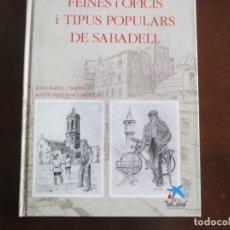 Libros antiguos: FEINES I OFICIS I TIPUS POPULARS DE SABADELL. AMV.. Lote 182305407