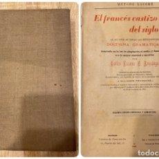 Libros antiguos: EL FRANCÉS CASTIZO DEL SIGLO XX. CARLOS LACOME. 2ª ED. MADRID, 1910. PAGS: 461. Lote 182307416