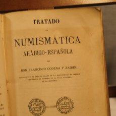 Libros antiguos: TRATADO DE NUMISMÁTICA ARABIGO ESPAÑOLA, FRANCISCO CODERA Y ZAIDIN, 1879. Lote 182366476