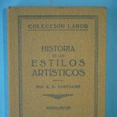Libros antiguos: HISTORIA DE LOS ESTILOS ARTISTICOS - K.D. HARTMANN - EDITORIAL LABOR, 1928 (TAPA DURA, BUEN ESTADO). Lote 182374097