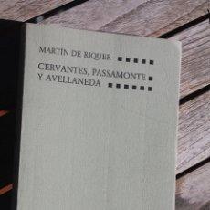 Libros antiguos: CERVANTES, QUIJOTE, MARTIN DE RIQUER, SIRMIO, PASSAMONTE, PASAMONTE, 1988, AVELLANEDA. Lote 182376956