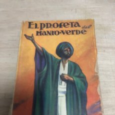 Libros antiguos: EL PROFETA DEL MANTO VERDE. Lote 182381235