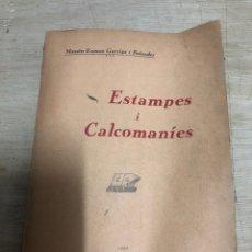 Libros antiguos: ESTAMPES I CALCOMANIES. Lote 182385953