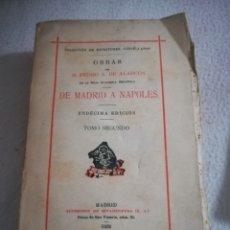 Libros antiguos: DE MADRID A NAPOLES. PEDRO A.DE ALARCON. 1926. MADRID. TOMO SEGUNDO. 11º ED. RUSTICA. 414 PAG. Lote 182428332