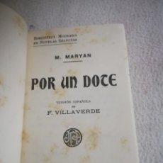 Libros antiguos: POR UN DOCE. M.MARYAN. EDITA PRATS ANGUERA. BARCELONA. 288 PAG. 11 X 17CM. . Lote 182428478