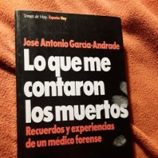 Libros antiguos: LO QUE ME CONTARON LOS MUERTOS, DE JOSE ANTONIO GARCIA ANDRADE. CRIMINOLOGIA. UNICO EN TC.. Lote 182330057