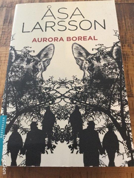 ASA LARSSON - AURORA BOREAL- BESTSELLER - BOOKET (Libros antiguos (hasta 1936), raros y curiosos - Literatura - Narrativa - Otros)