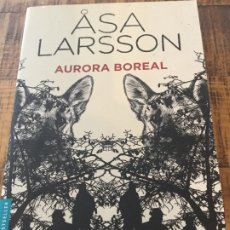 Libros antiguos: ASA LARSSON - AURORA BOREAL- BESTSELLER - BOOKET. Lote 182492936