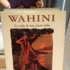 Livres anciens: WAHINI HISTORIA DE UNA JOVEN INDIA. Lote 182498551