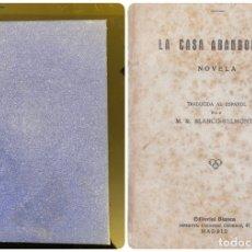 Libros antiguos: LA CASA ABANDONADA. M. MARYAN. ED. BLANCA. MADRID. PAGS: 296. Lote 182516955