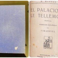 Libros antiguos: EL PALACIO DE LE TELLEMONT. M. MARYAN. EDITORIAL EVA. MADRID. PAGS: 334. Lote 182517938