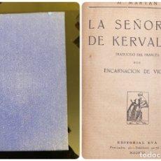 Libros antiguos: LA SEÑORITA DE KERVALLEZ. M. MARYAN. EDITORIAL EVA. MADRID. PAGS: 309. Lote 182518162