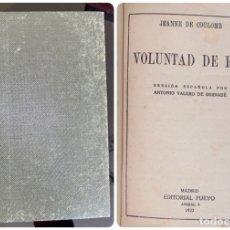 Libros antiguos: VOLUNTAD DE REY. JEANNE DE COULOMB. EDITORIAL PUEYO. MADRID, 1922. PAGS: 257. Lote 182520901