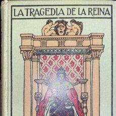 Libros antiguos: LA TRAGEDIA DE LA REINA. ROBERTO HUGO BENSON.GUSTAVO GILI. BARCELONA, 1910. PAGS: 423. Lote 182521117
