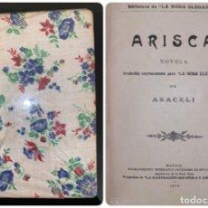 Libros antiguos: ARISCA. ARACELI. BIBLIOTECA LA MODA ELEGANTE. ILUSTRACION ESPAÑOLA Y AMERICANA.MADRID, 1914.PAGS:150. Lote 182522196